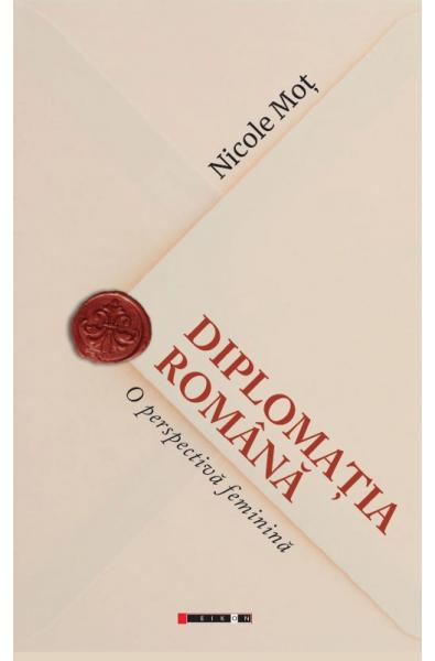 Diplomația română - O perspectivă feminină