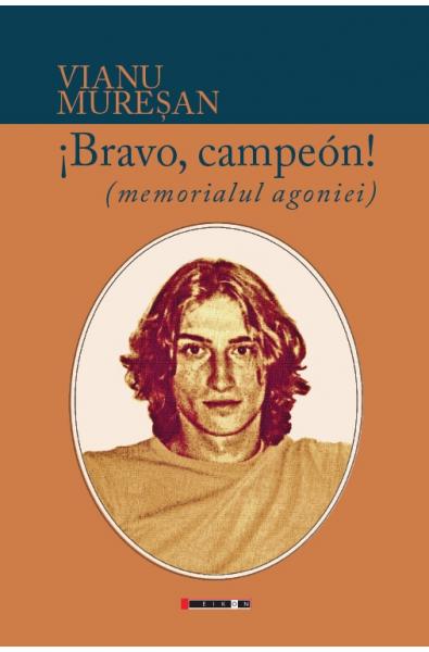 Bravo, campeon! Memorialul agoniei