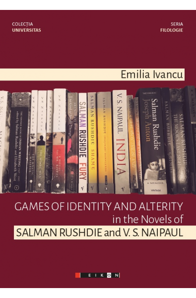 Games of identity and alterity in the Novels of Salman Rushdie and V.S. Naipaul
