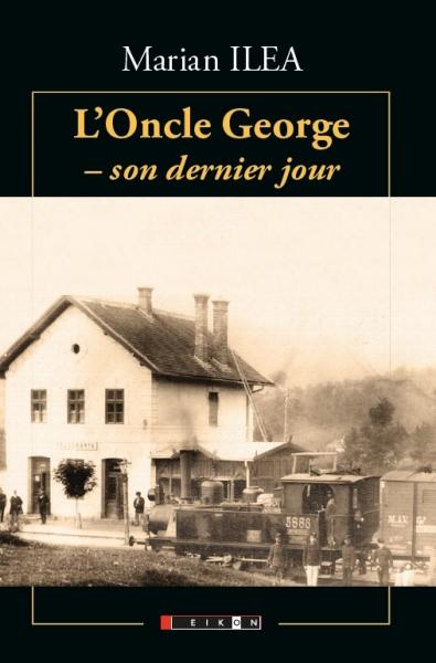 Badea George - ultima zi / L'Onlce George - son dernier jour