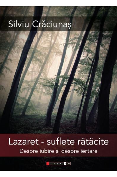 Lazaret – suflete rătăcite Despre iubire și despre iertare