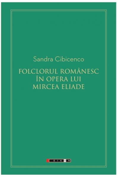 Folclorul românesc în opera lui Mircea Eliade
