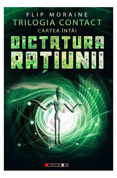 Trilogia Contact - Cartea I Dictatura rațiunii