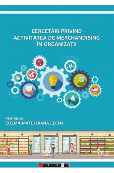 Cercetări privind activitatea de merchandising în organizații