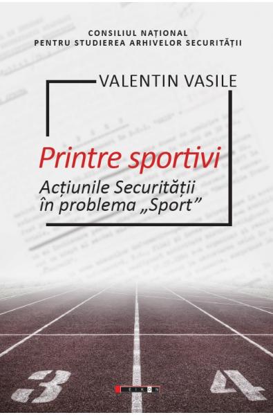 Printre sportivi - Acțiunile Securității în Problema Sport
