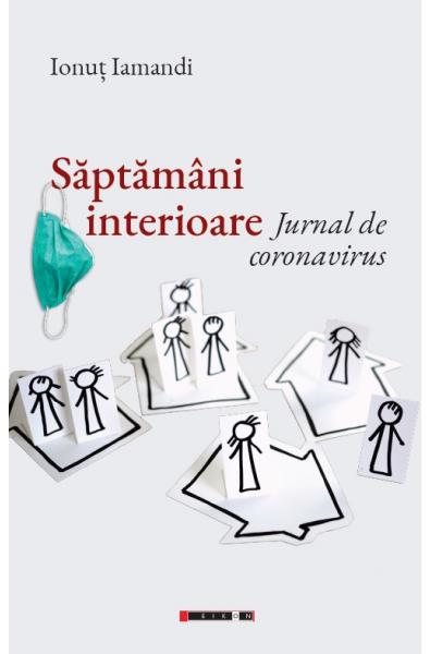 Săptămâni interioare - Jurnal de coronavirus